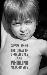The Draw of Broken Eyes and Whirling Metaphysics